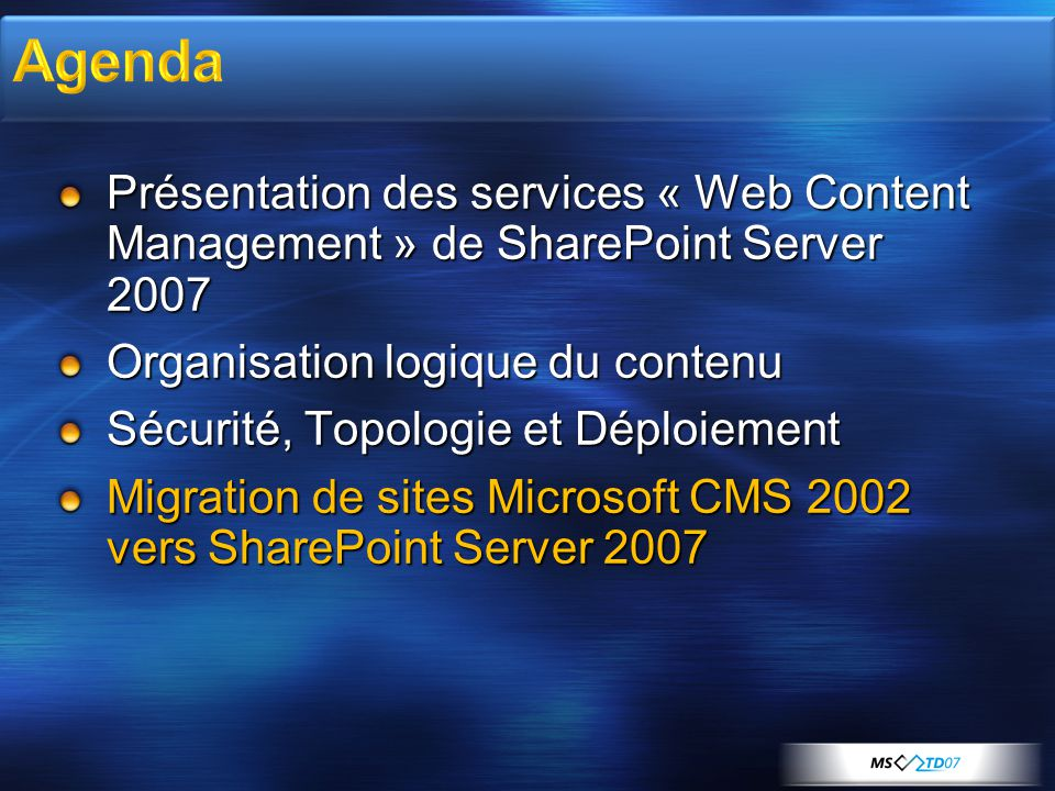 4/2/2017 8:13 AM Agenda. Présentation des services « Web Content Management » de SharePoint Server 2007.