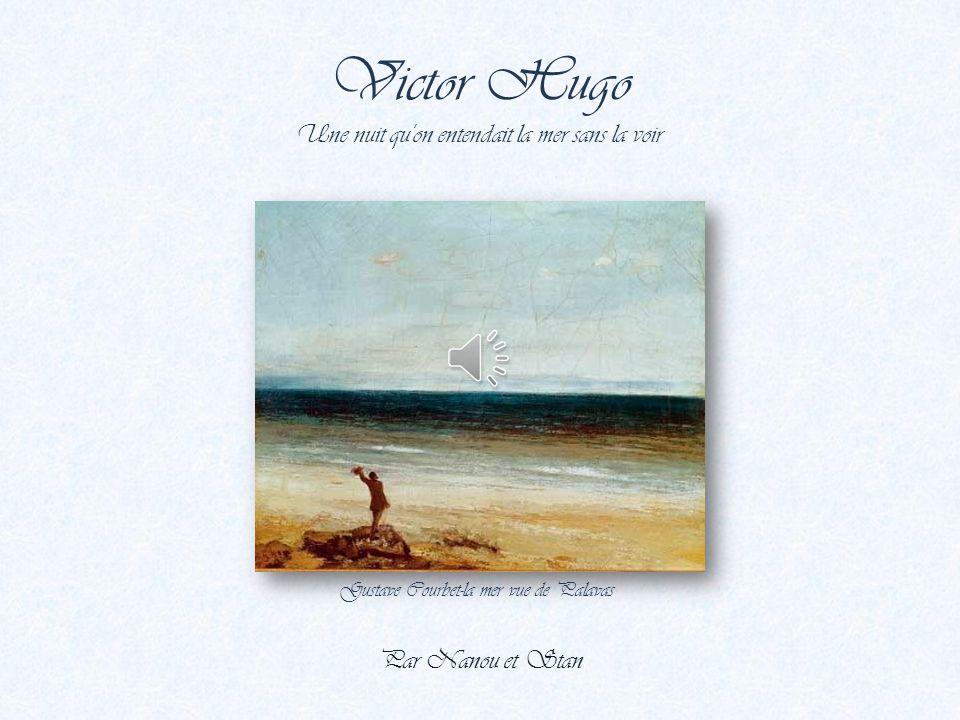 Victor Hugo Une nuit qu on entendait la mer sans la voir