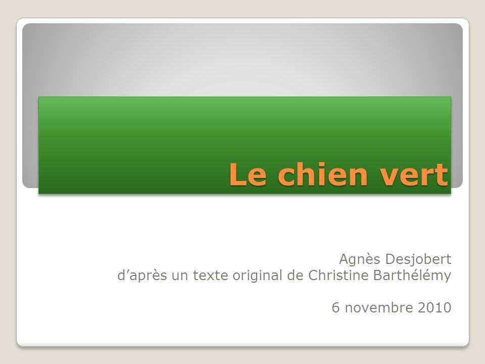 Le chien vert Agnès Desjobert