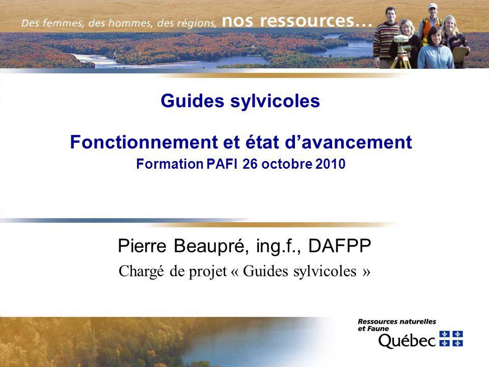 Guides sylvicoles Fonctionnement et état d'avancement Formation PAFI 26 octobre 2010