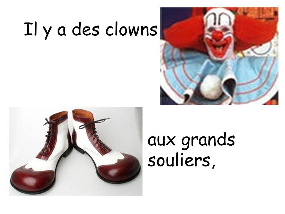 Il y a des clowns aux grands souliers,