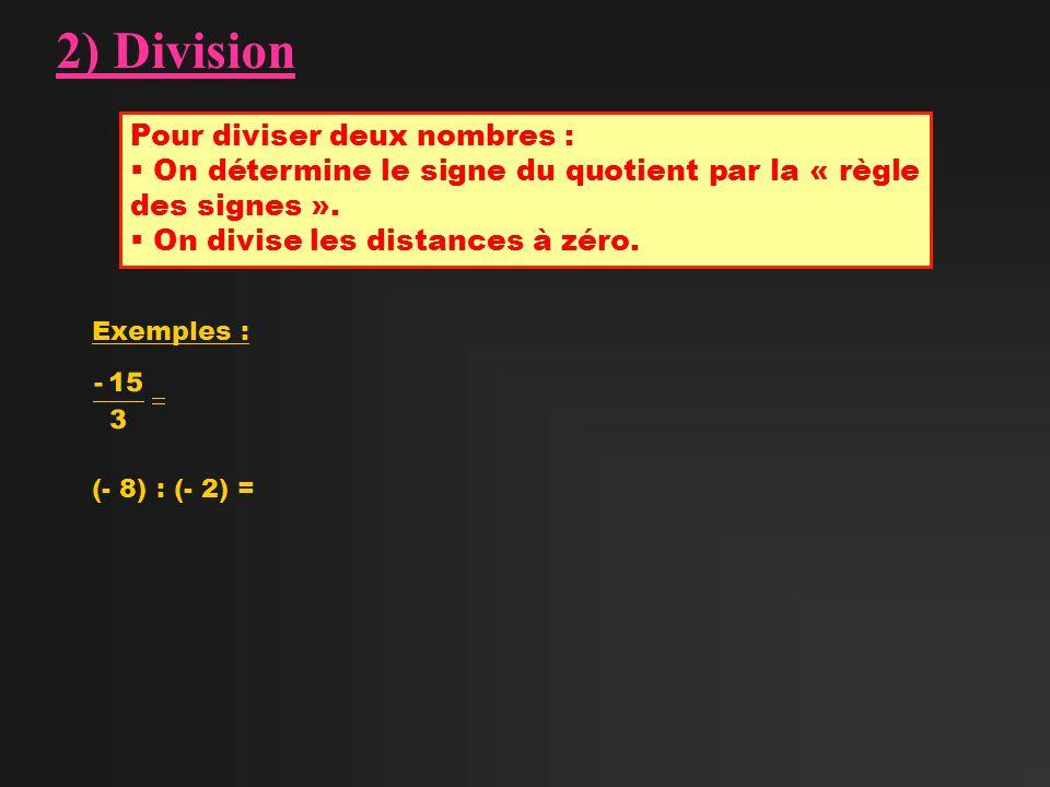 2) Division Pour diviser deux nombres :