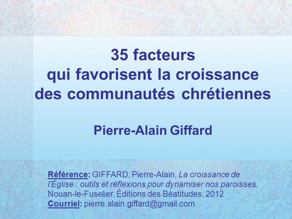 35 facteurs qui favorisent la croissance des communautés chrétiennes Pierre-Alain Giffard