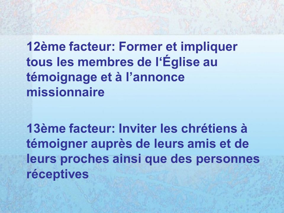 12ème facteur: Former et impliquer tous les membres de l'Église au témoignage et à l'annonce missionnaire
