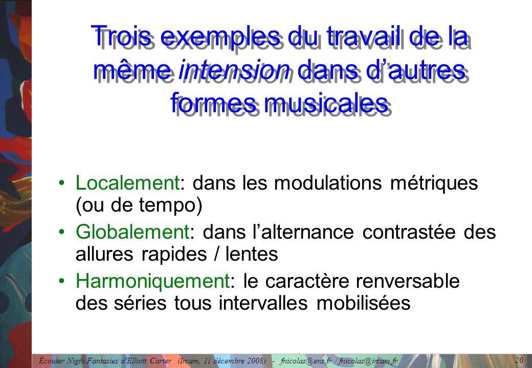 Trois exemples du travail de la même intension dans d'autres formes musicales