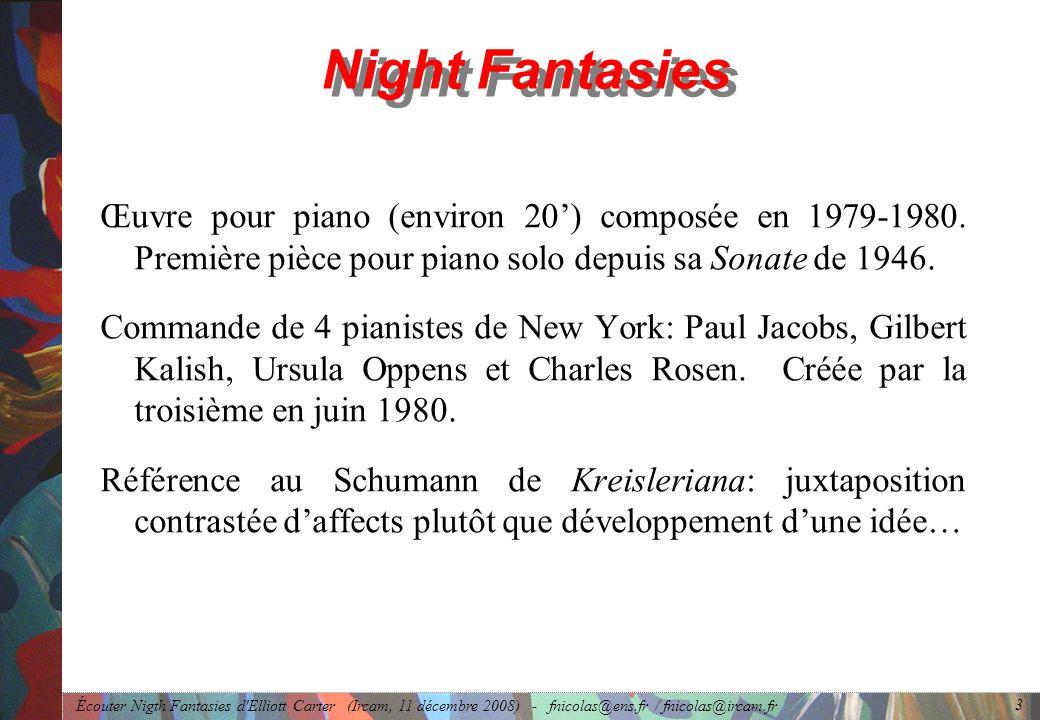 Night Fantasies Œuvre pour piano (environ 20') composée en 1979-1980. Première pièce pour piano solo depuis sa Sonate de 1946.