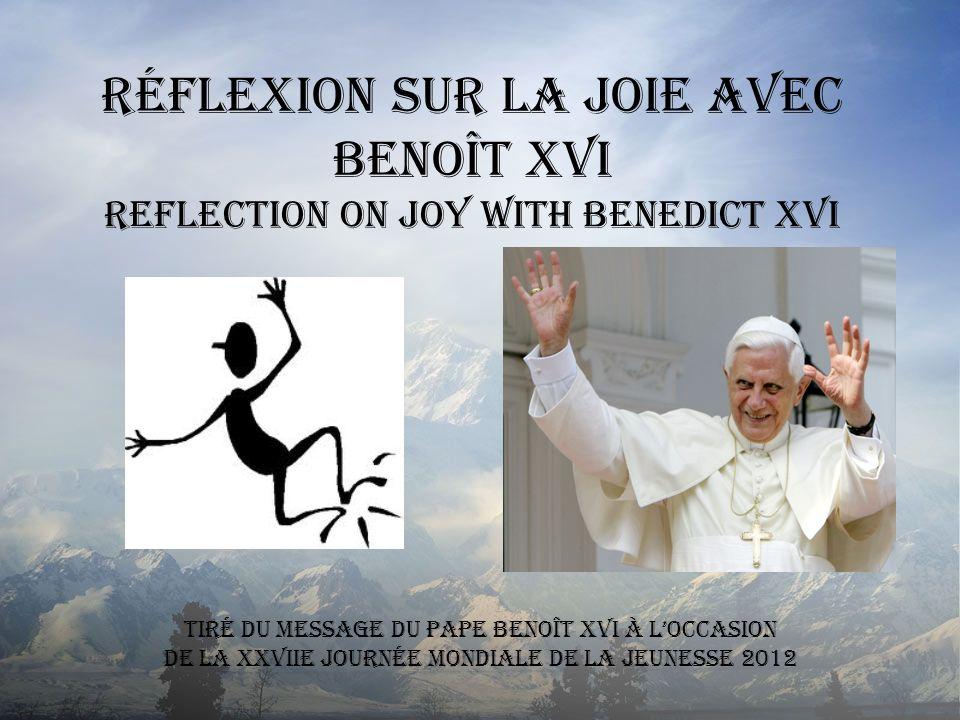 Réflexion sur la Joie avec Benoît XVI Reflection on Joy with Benedict XVI