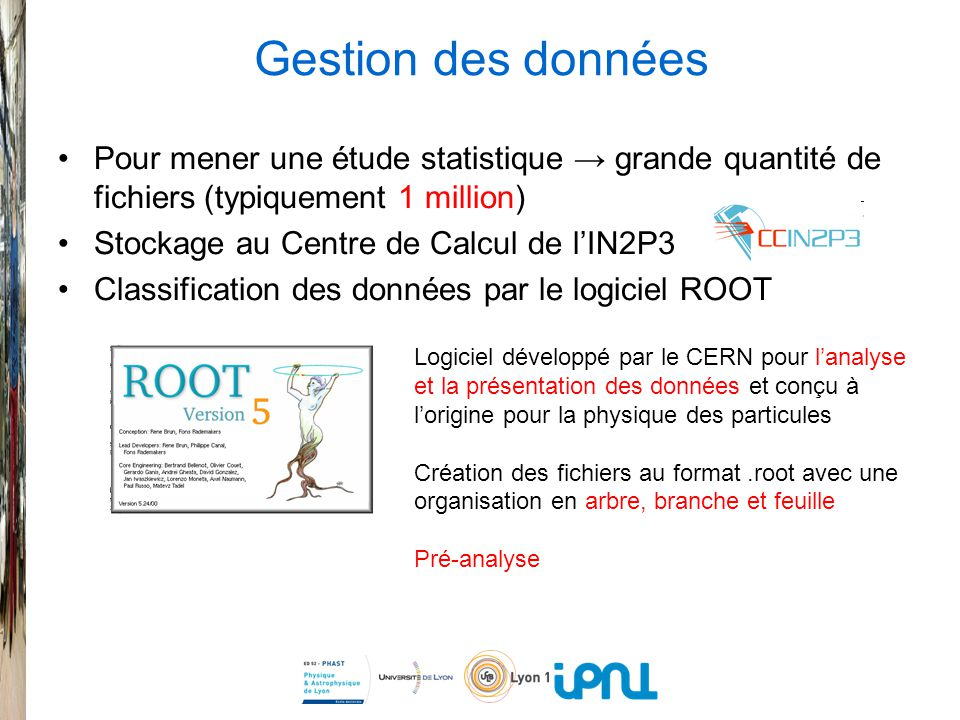 Gestion des données Pour mener une étude statistique → grande quantité de fichiers (typiquement 1 million)
