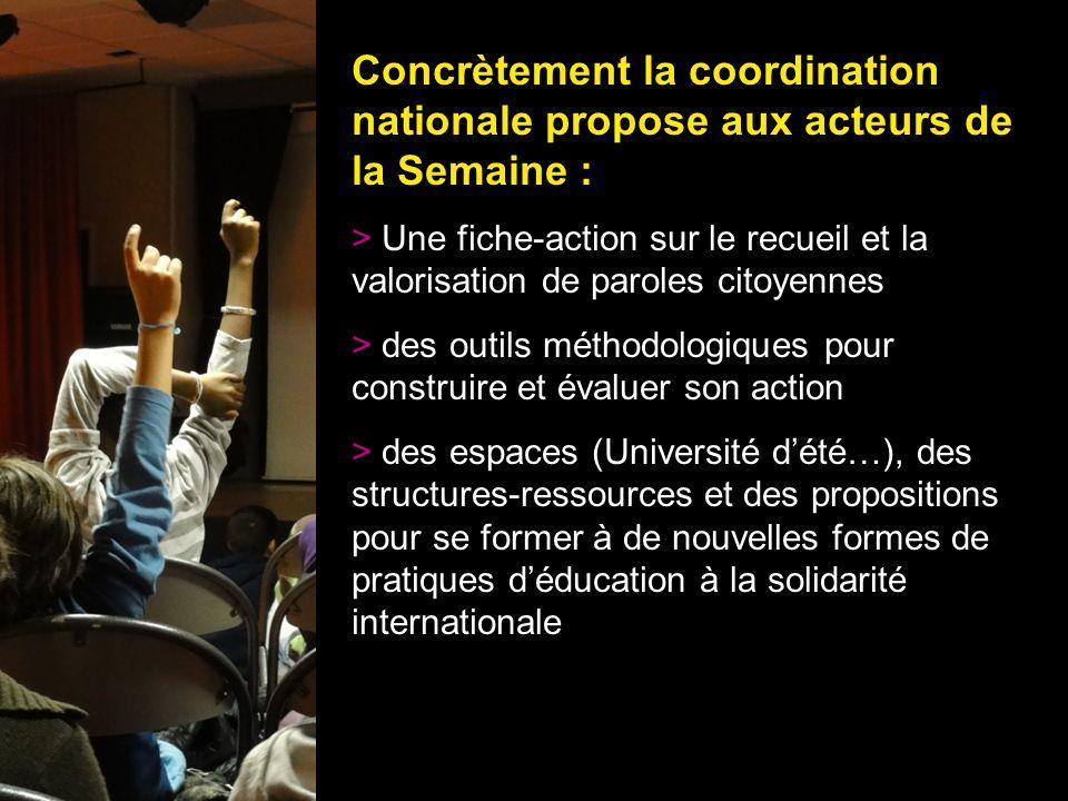 Concrètement la coordination nationale propose aux acteurs de la Semaine :