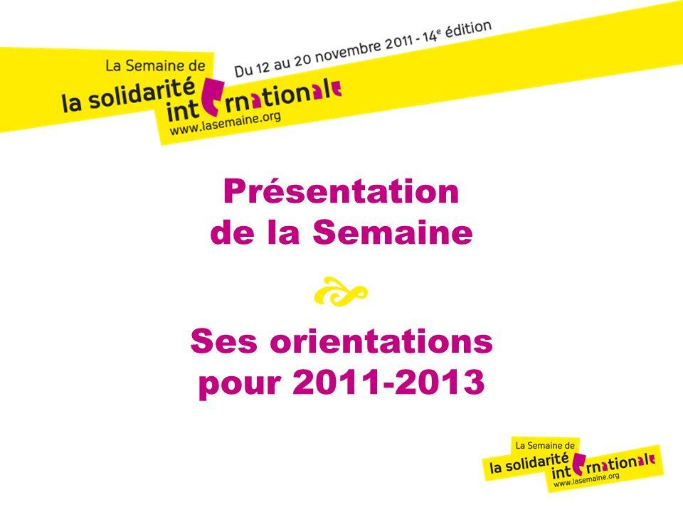 Présentation de la Semaine  Ses orientations pour 2011-2013