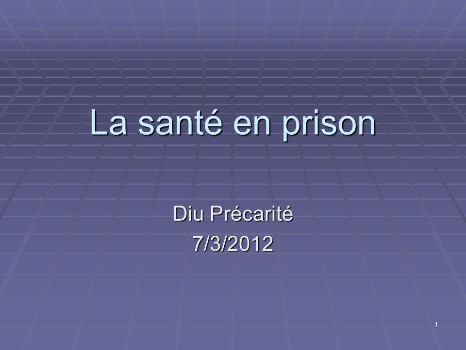La santé en prison Diu Précarité 7/3/2012
