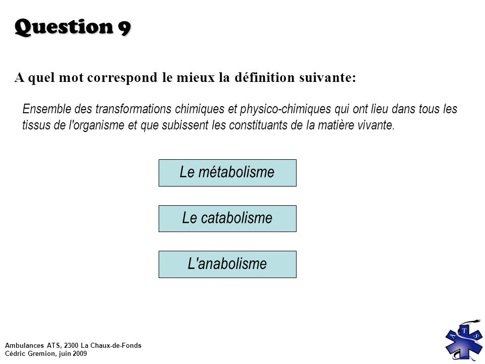 Question 9 Le métabolisme Le catabolisme L anabolisme