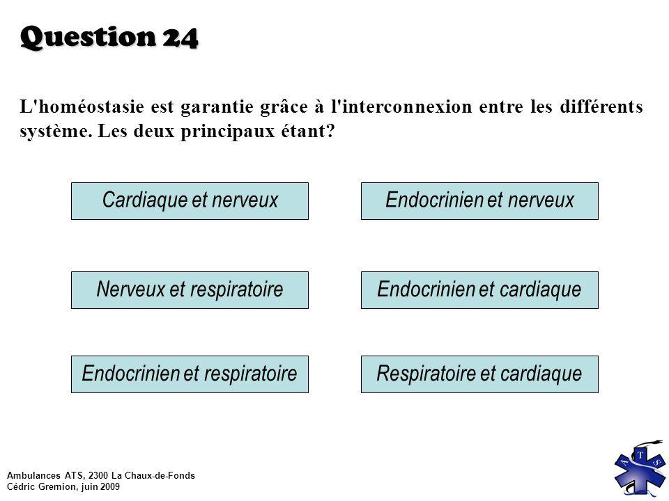Question 24 Cardiaque et nerveux Endocrinien et nerveux