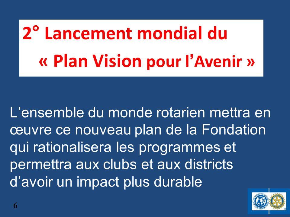 2° Lancement mondial du « Plan Vision pour l'Avenir »