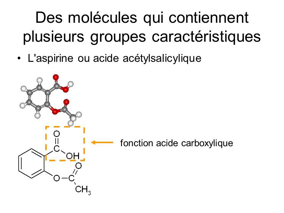Des molécules qui contiennent plusieurs groupes caractéristiques