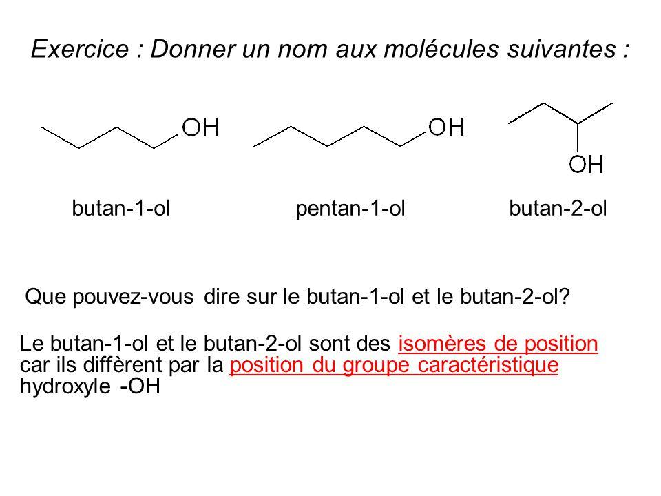 Exercice : Donner un nom aux molécules suivantes :