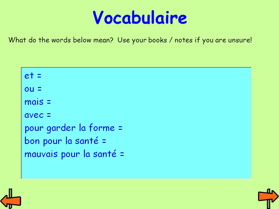 Vocabulaire What do the words below mean Use your books / notes if you are unsure!