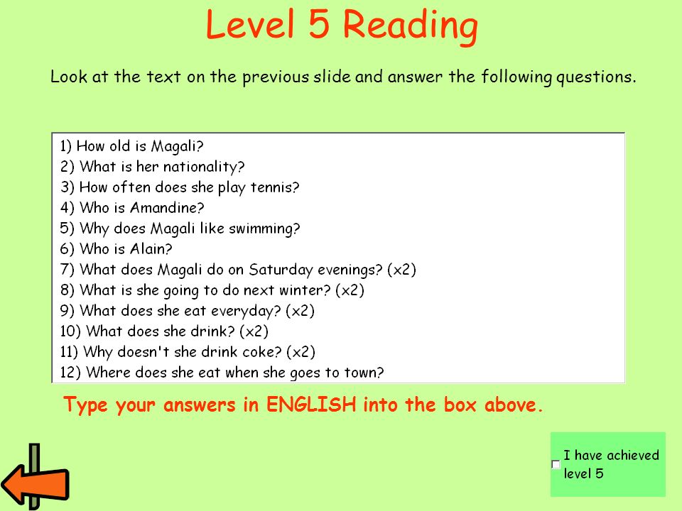 Level 5 Reading Type your answers in ENGLISH into the box above.