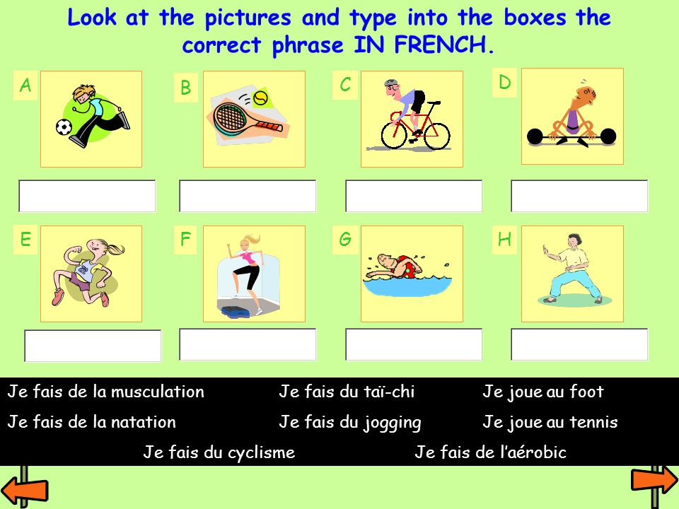 Look at the pictures and type into the boxes the correct phrase IN FRENCH.