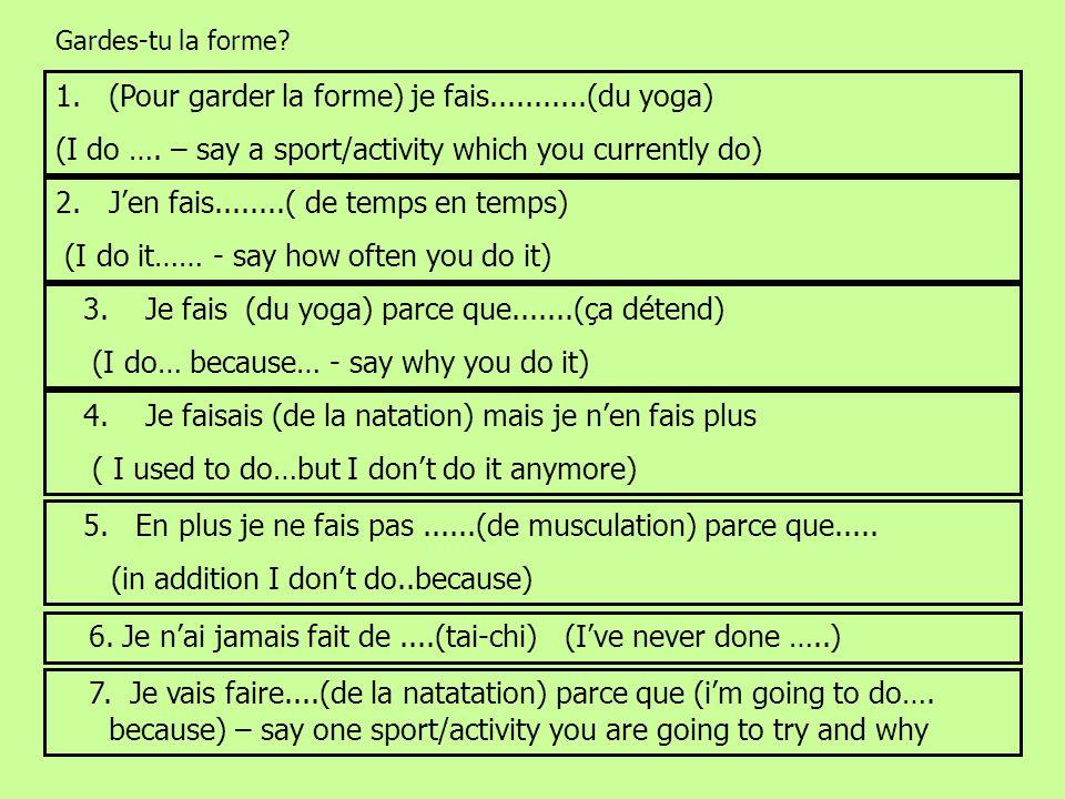 (Pour garder la forme) je fais...........(du yoga)