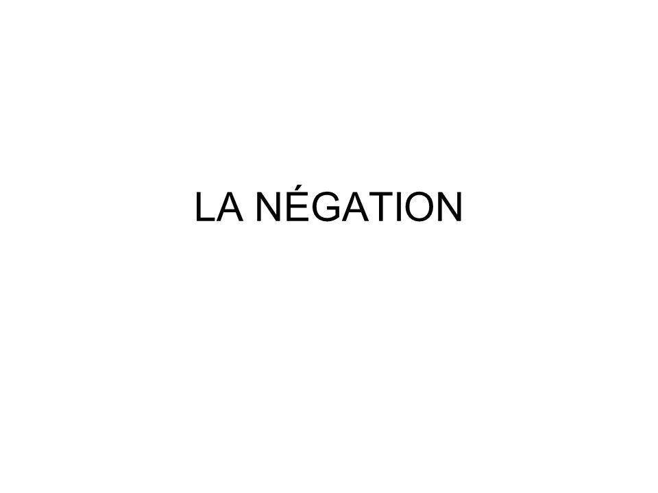 LA NÉGATION