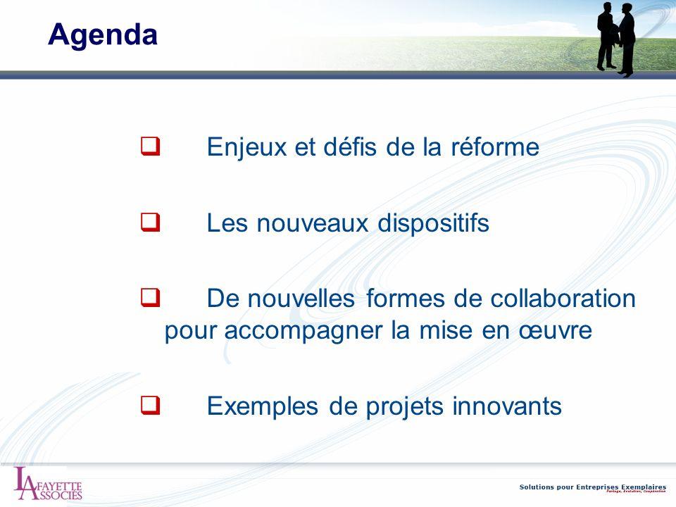 Agenda Enjeux et défis de la réforme Les nouveaux dispositifs