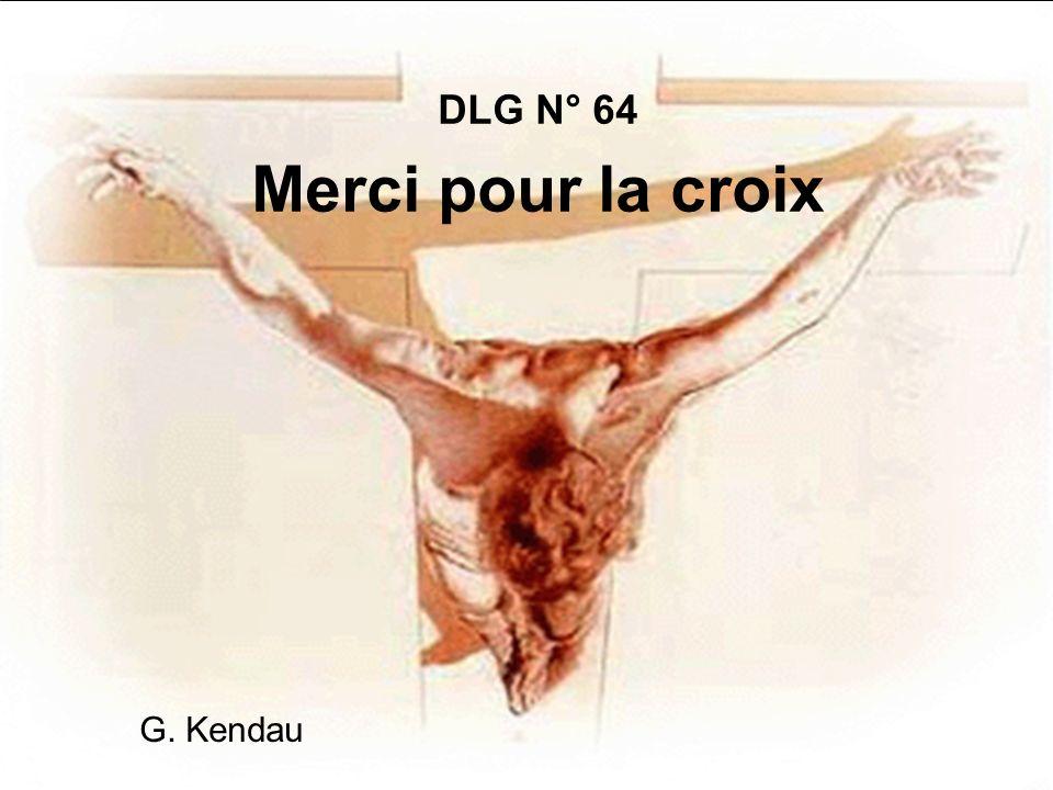 DLG N° 64 Merci pour la croix
