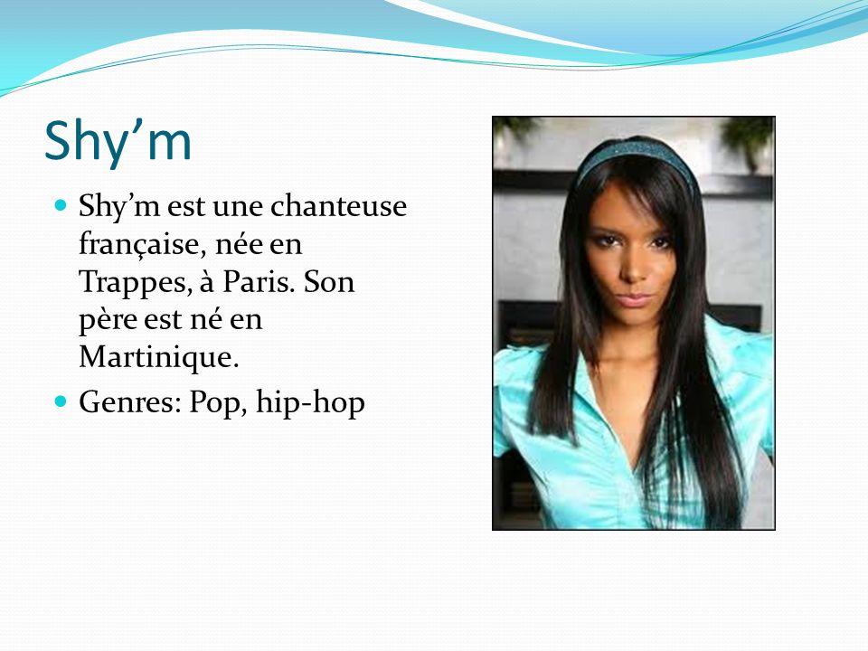 Shy'm Shy'm est une chanteuse française, née en Trappes, à Paris.