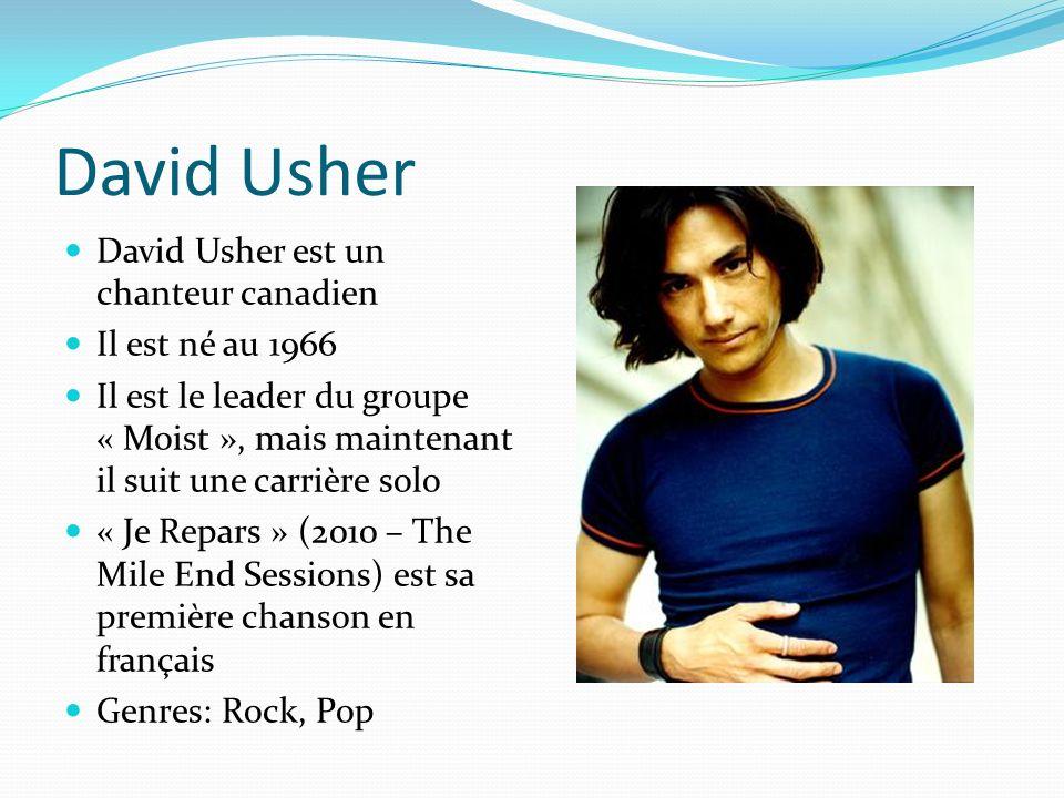 David Usher David Usher est un chanteur canadien Il est né au 1966