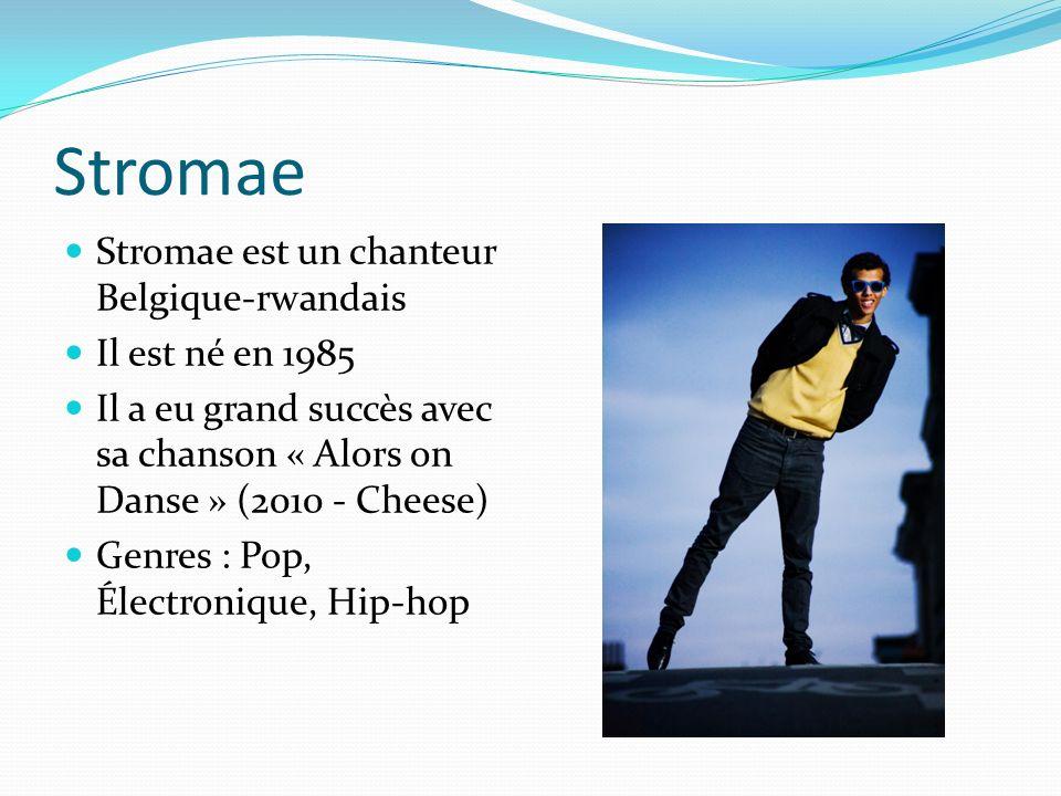 Stromae Stromae est un chanteur Belgique-rwandais Il est né en 1985
