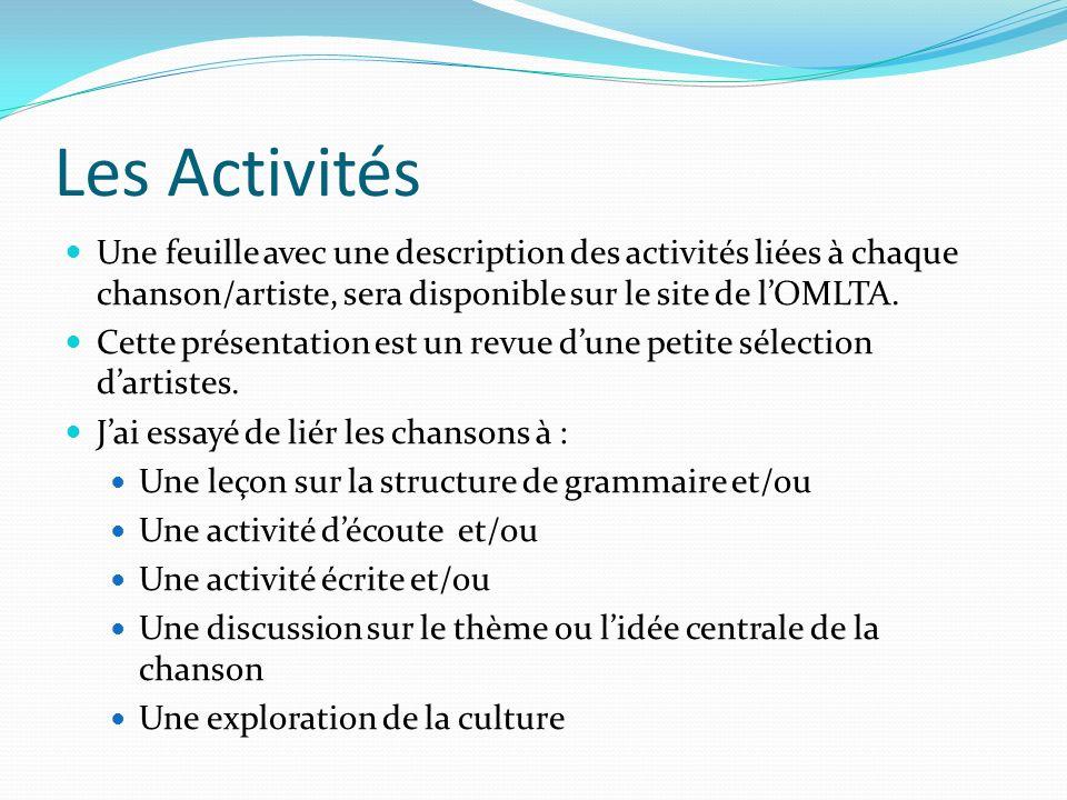 Les Activités Une feuille avec une description des activités liées à chaque chanson/artiste, sera disponible sur le site de l'OMLTA.