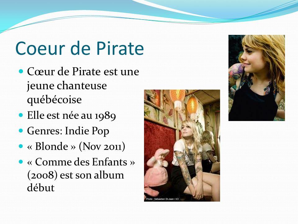 Coeur de Pirate Cœur de Pirate est une jeune chanteuse québécoise