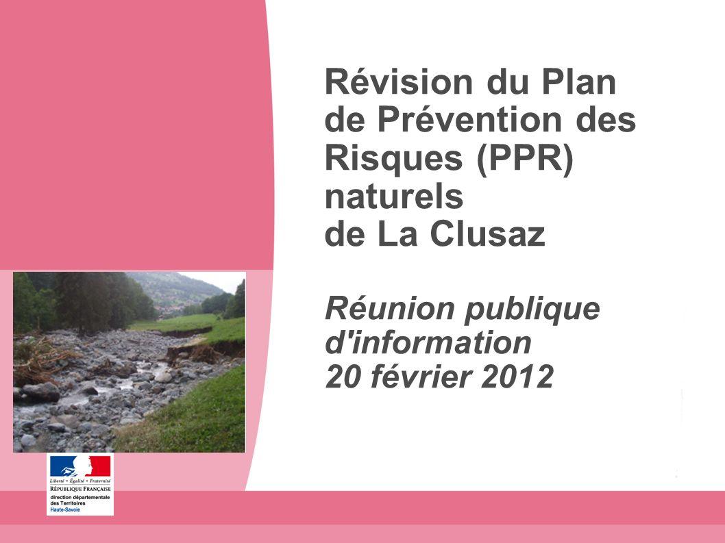 Révision du Plan de Prévention des Risques (PPR) naturels de La Clusaz Réunion publique d information 20 février 2012