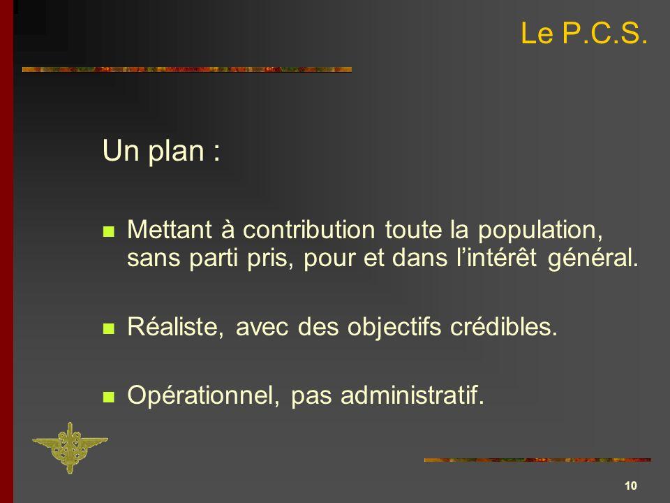 Le P.C.S. Un plan : Mettant à contribution toute la population, sans parti pris, pour et dans l'intérêt général.