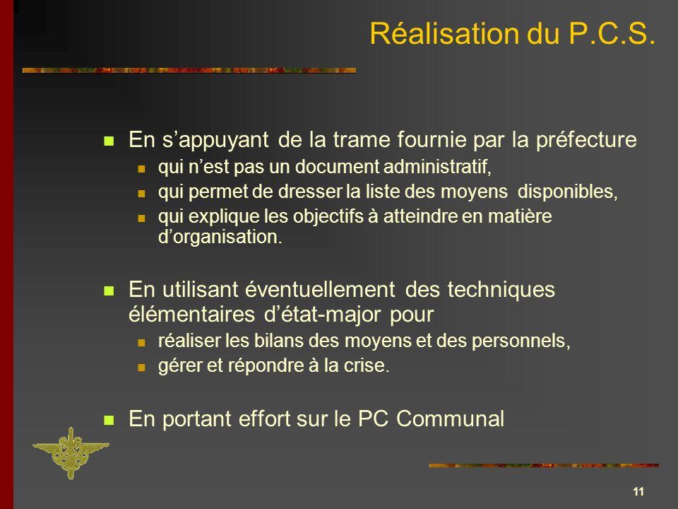 Réalisation du P.C.S. En s'appuyant de la trame fournie par la préfecture. qui n'est pas un document administratif,