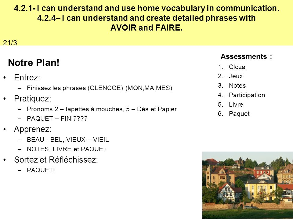I can understand and use home vocabulary in communication. 4