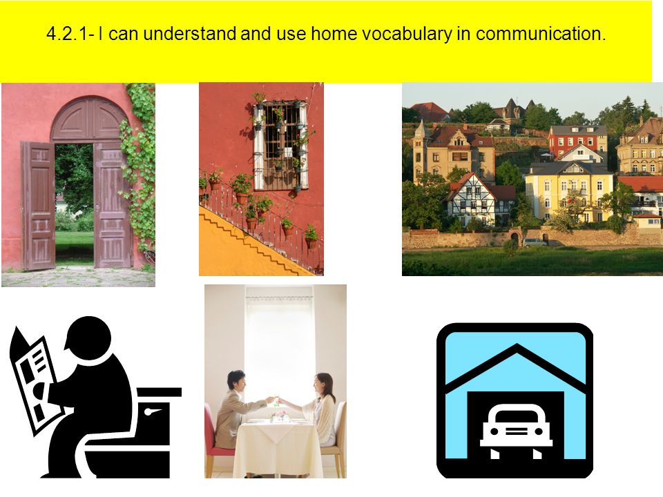 I can understand and use home vocabulary in communication.