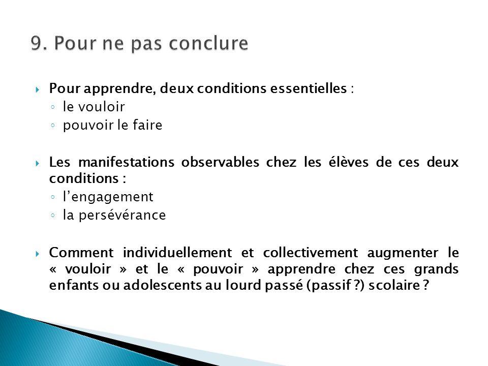 9. Pour ne pas conclure Pour apprendre, deux conditions essentielles :