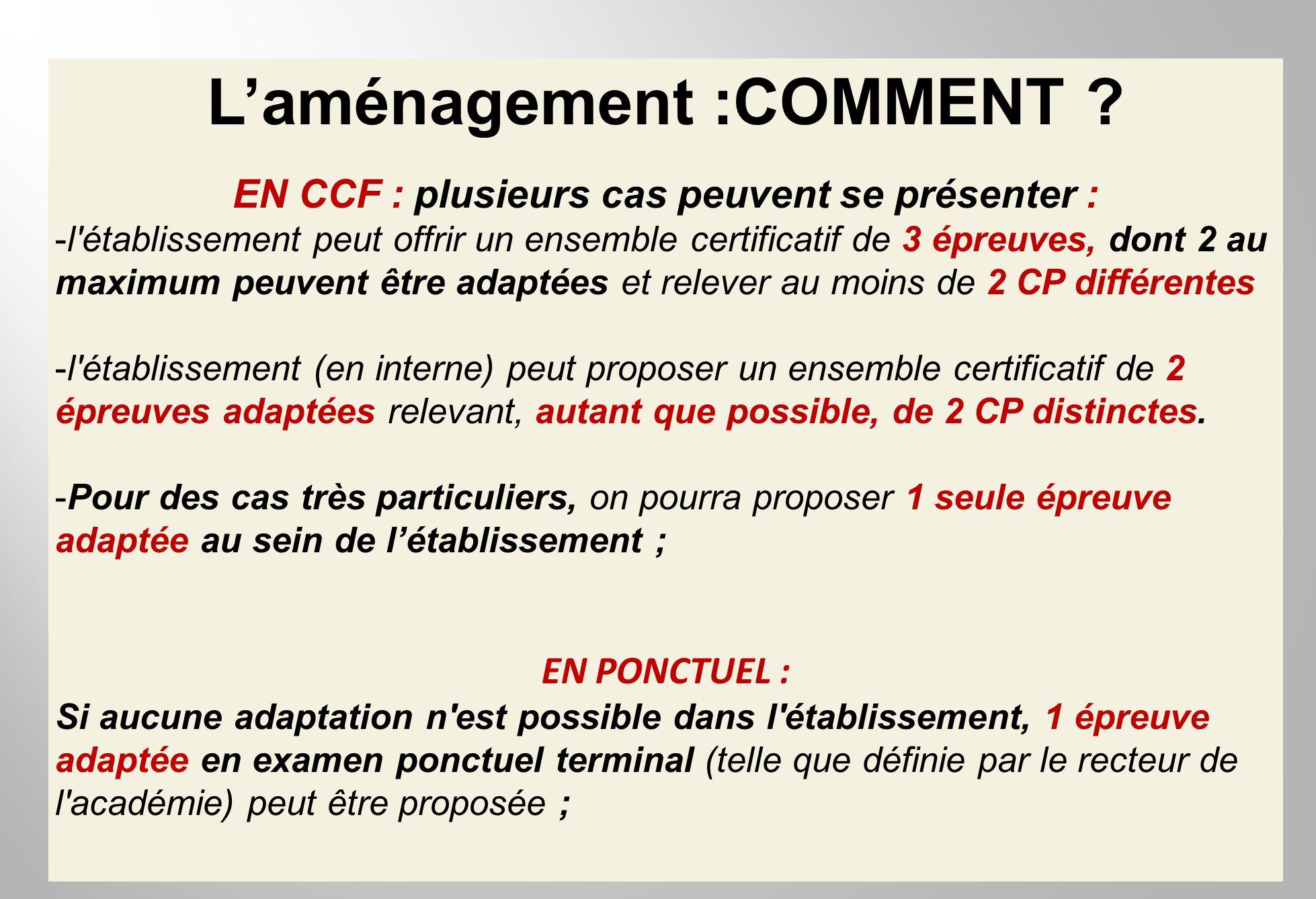 L'aménagement :COMMENT EN CCF : plusieurs cas peuvent se présenter :