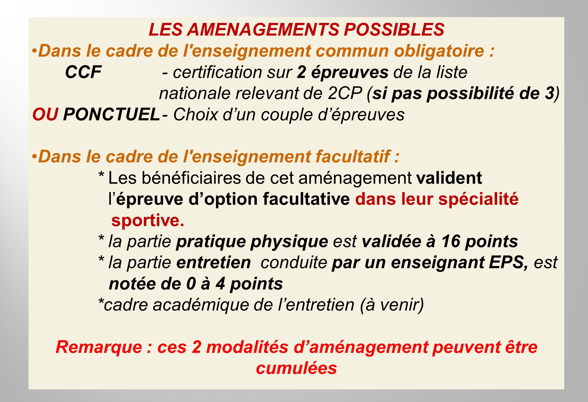 LES AMENAGEMENTS POSSIBLES