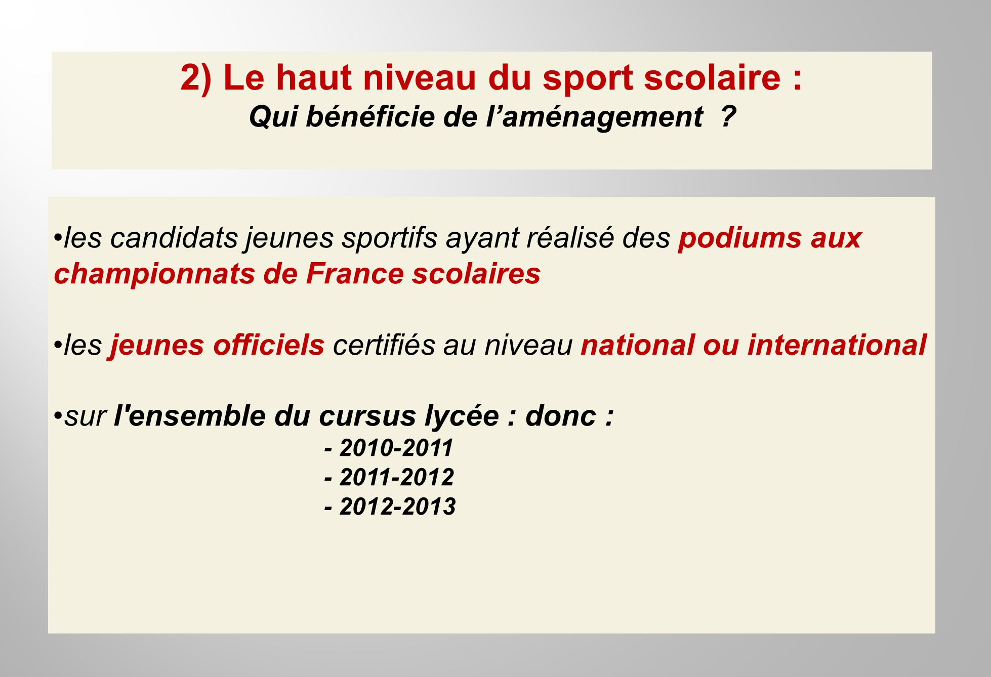 2) Le haut niveau du sport scolaire : Qui bénéficie de l'aménagement