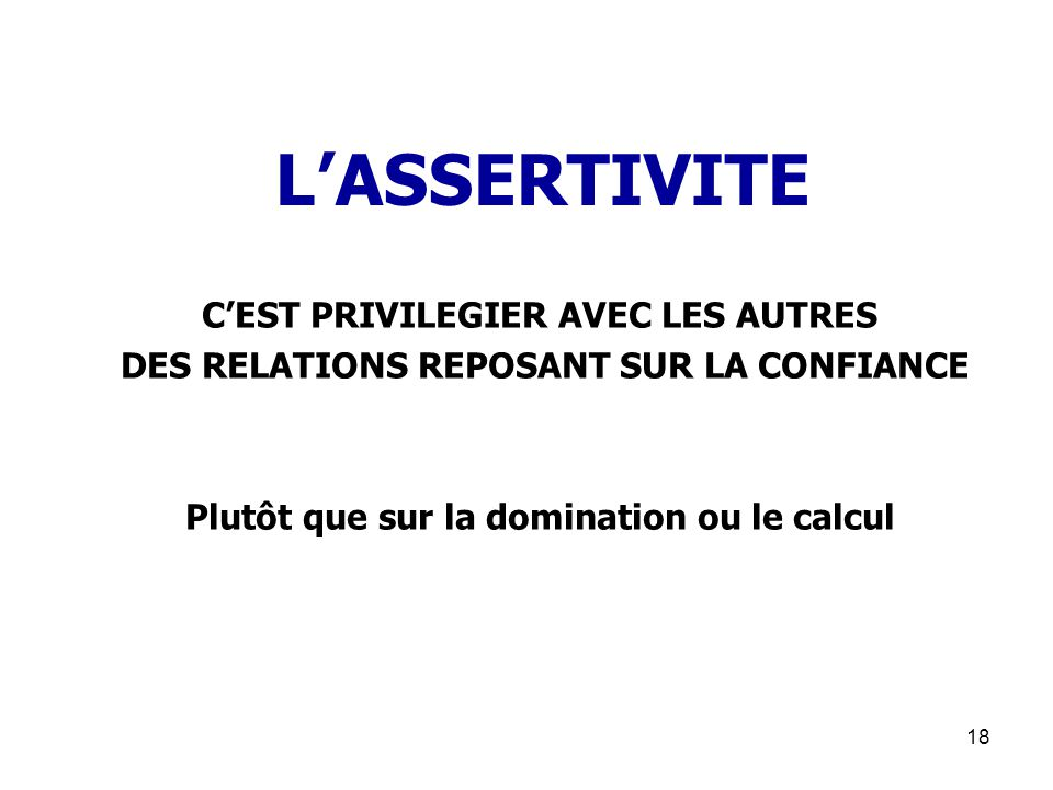 L'ASSERTIVITE C'EST PRIVILEGIER AVEC LES AUTRES