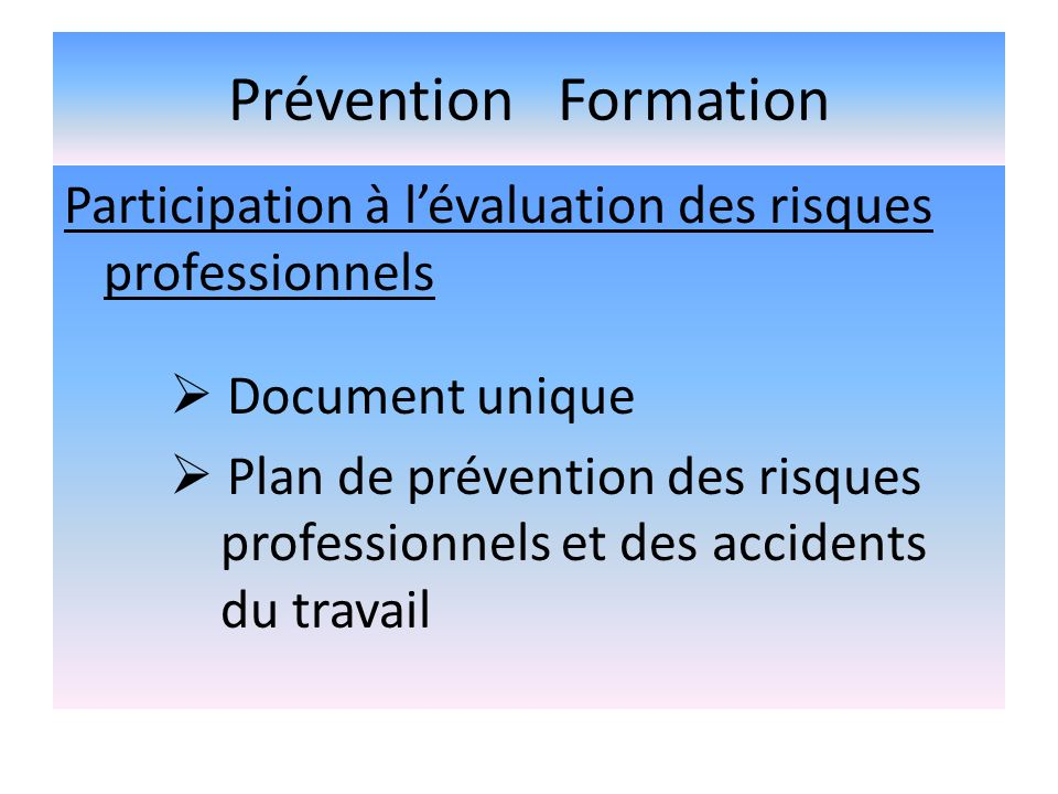 Prévention Formation Participation à l'évaluation des risques professionnels.  Document unique.