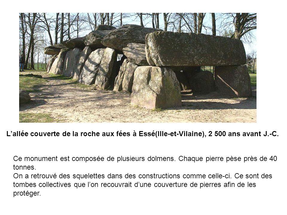 L'allée couverte de la roche aux fées à Essé(Ille-et-Vilaine), 2 500 ans avant J.-C.