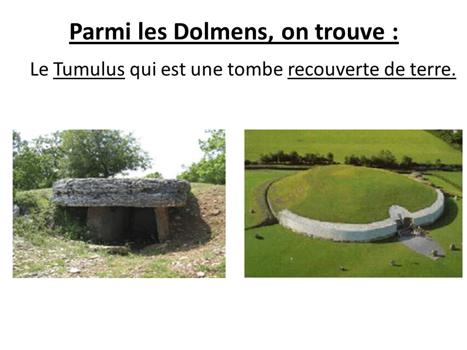Parmi les Dolmens, on trouve :