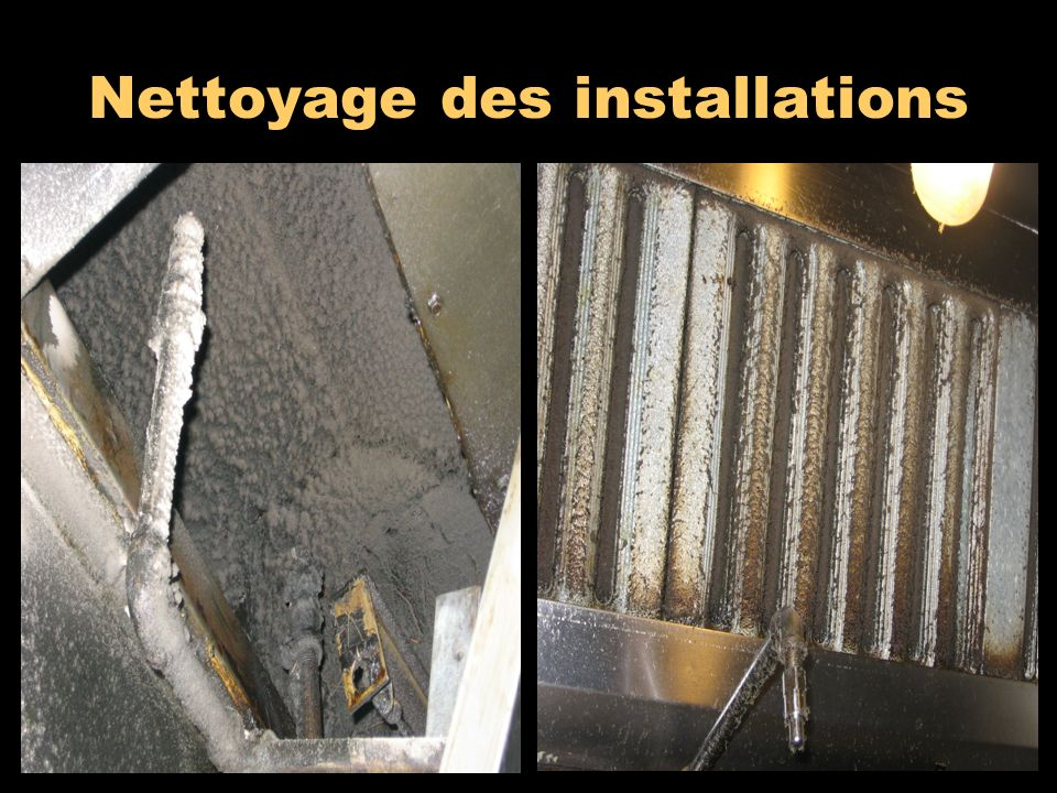 Nettoyage des installations