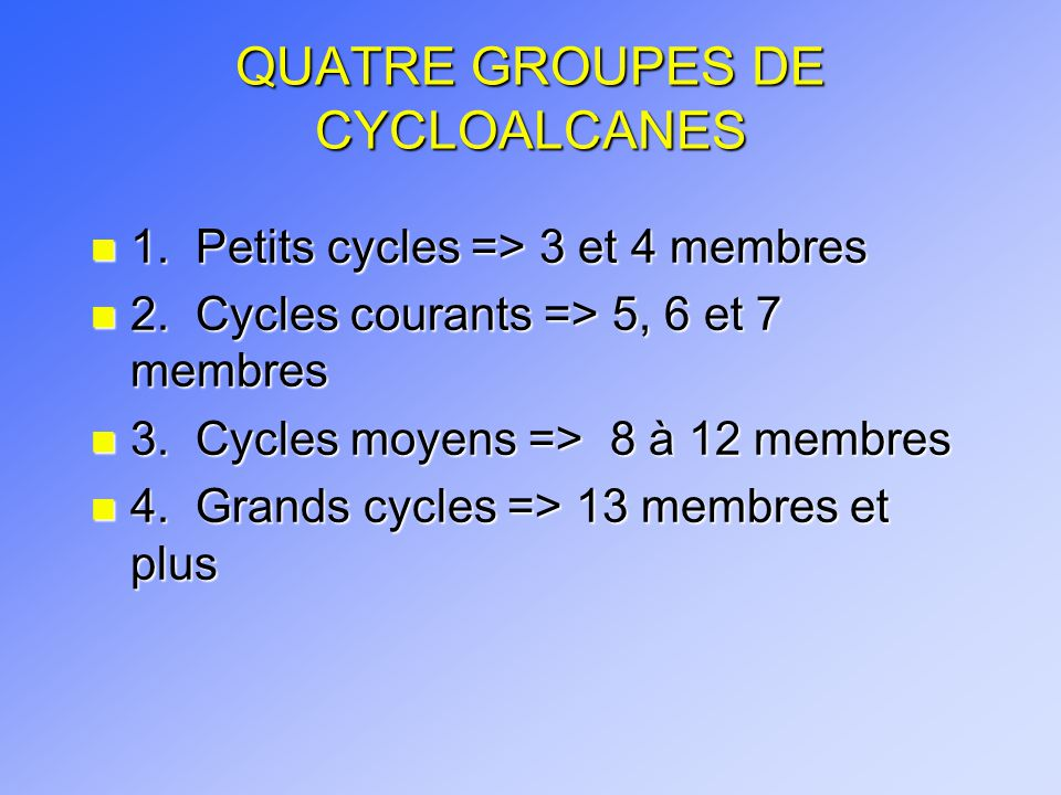 QUATRE GROUPES DE CYCLOALCANES