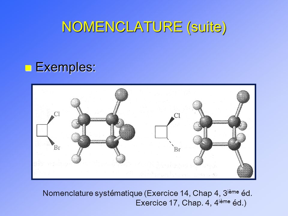 NOMENCLATURE (suite) Exemples: