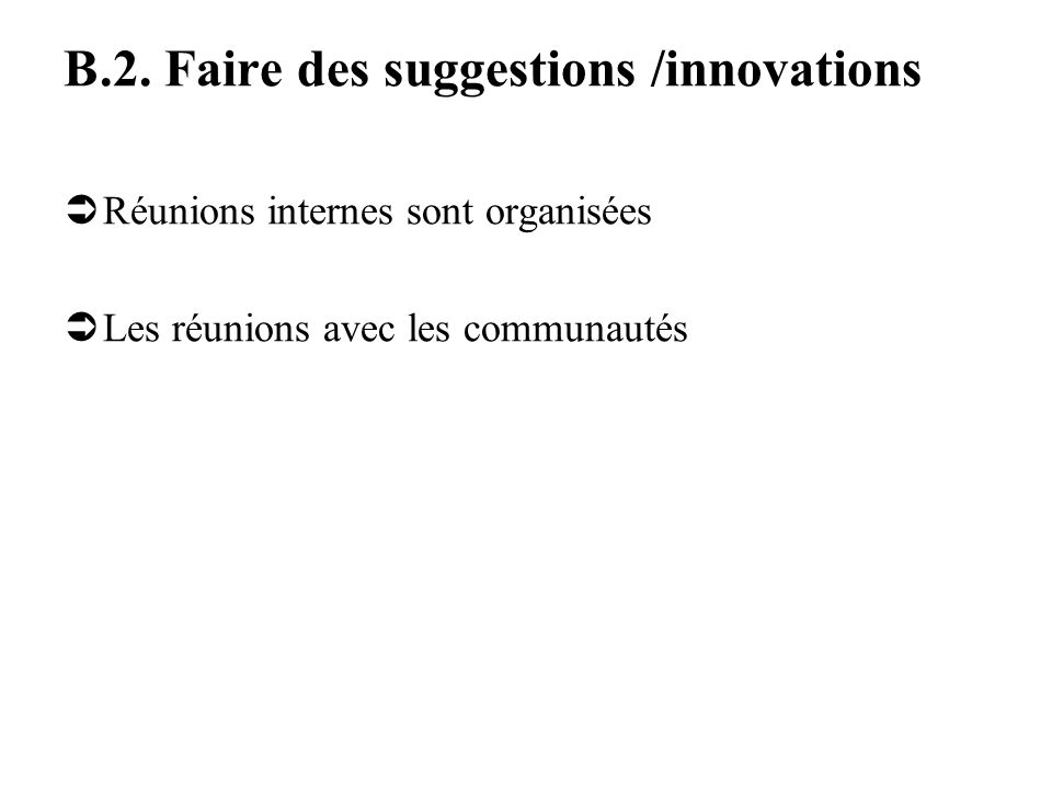 B.2. Faire des suggestions /innovations