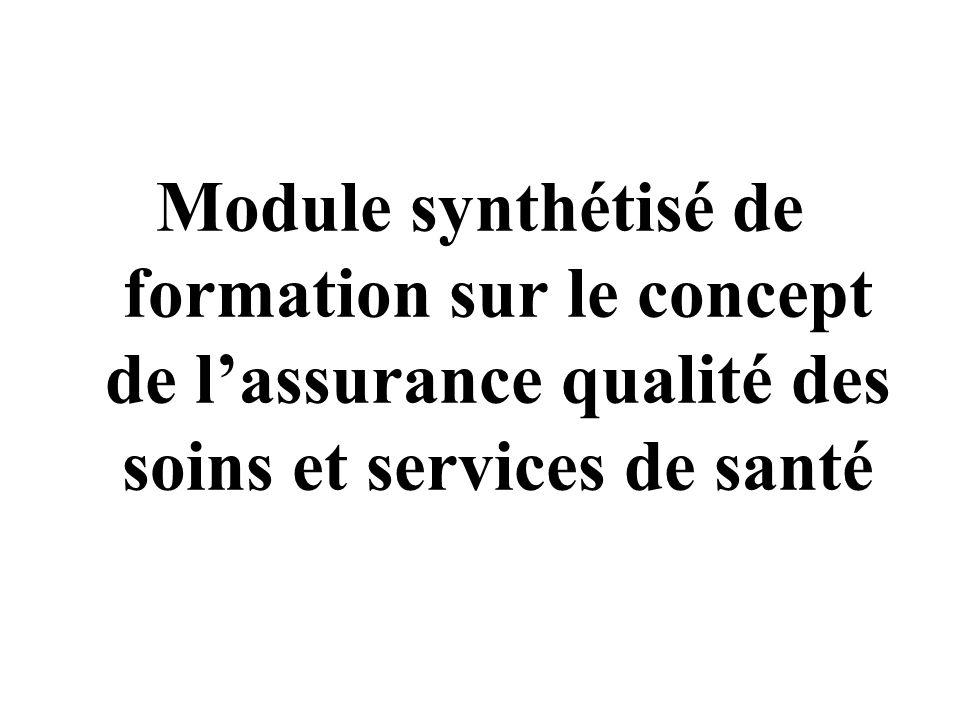 Module synthétisé de formation sur le concept de l'assurance qualité des soins et services de santé